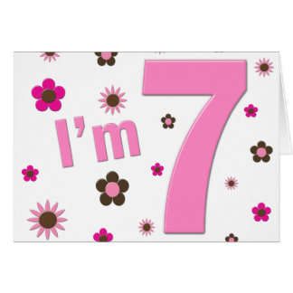 I'm 7 Pink And Brown Flowers Greeting Card