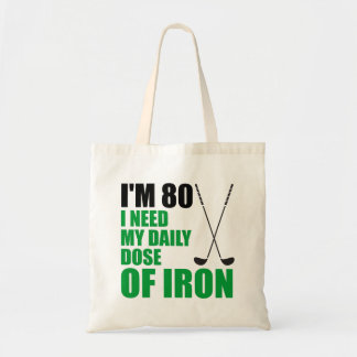 I'm 80 Daily Dose Of Iron Golfer Tote Bag