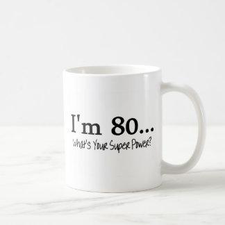 Im 80 Whats Your Super Power Basic White Mug
