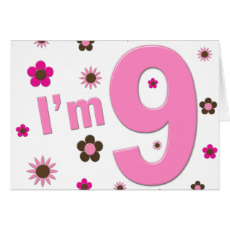 I'm 9 Pink And Brown Flowers Greeting Card