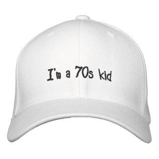I'm a 70s kid Cap Embroidered Hat