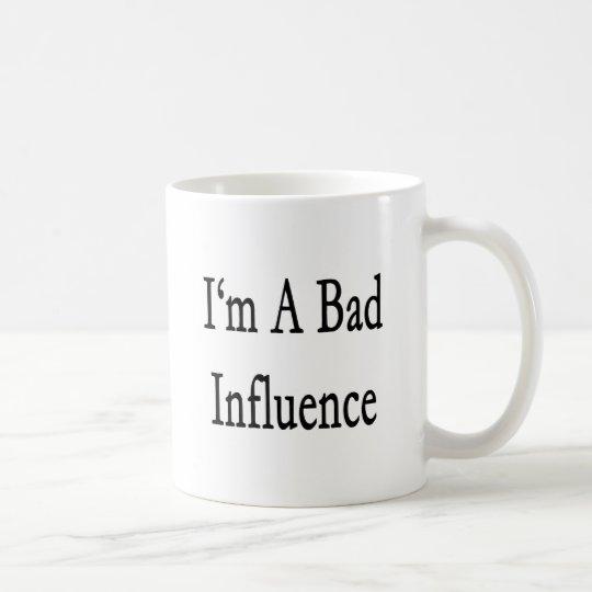 I'm A Bad Influence Coffee Mug