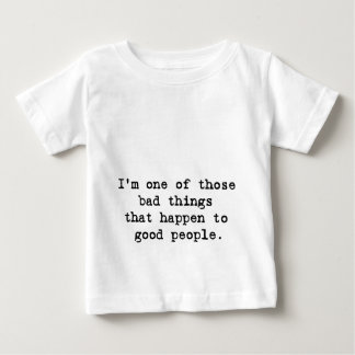I'm a bad thing shirt
