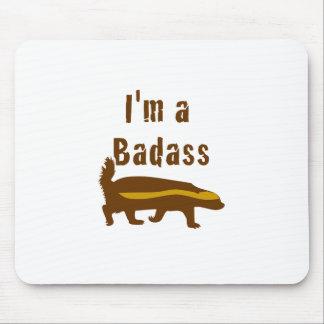 I'm a Badass Honey Badger Mouse Pad