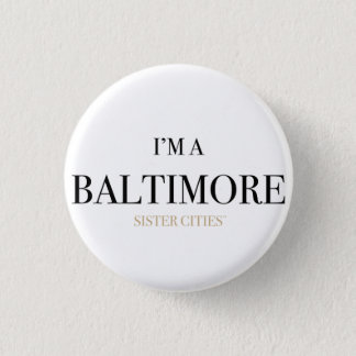 """I'm a Baltimore"" Button"