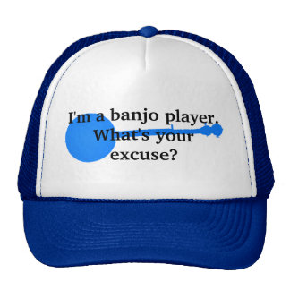 I'm a Banjo Player, What's Your Excuse? Cap