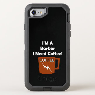 I'M A Barber, I Need Coffee! OtterBox Defender iPhone 7 Case