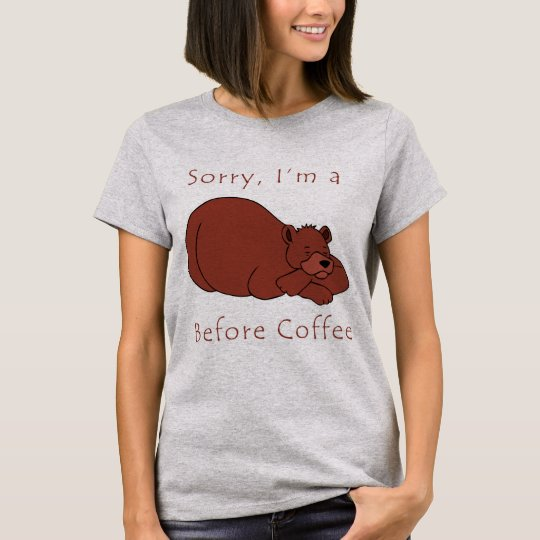 I'm A Bear Before Coffee T-Shirt