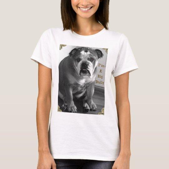 I'M A BIG BULLY T-Shirt