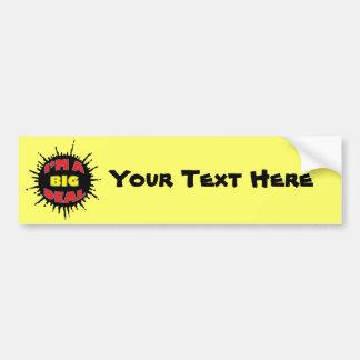 I'm A Big Deal - Sly Social Commentary Bumper Sticker