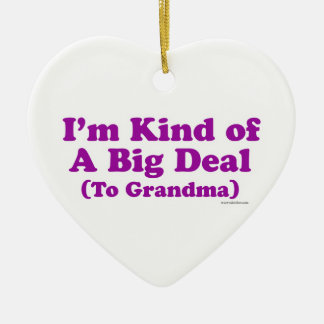 I'm a Big Deal to Grandma Christmas Ornament