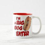 I'm a Big Dog Eater Mug