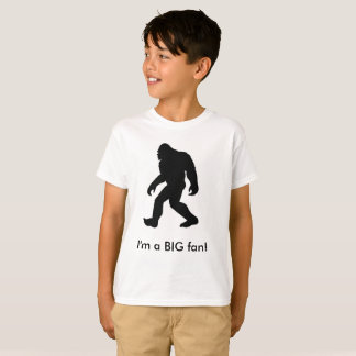 I'm a BIG fan! T-Shirt