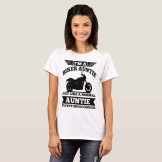 I'M A BIKER AUNTIEJUST LIKE A NORMAL AUNTIE T-Shirt