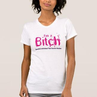 """I'm a Bitch"" Woman's Custom T Shirt. T-Shirt"