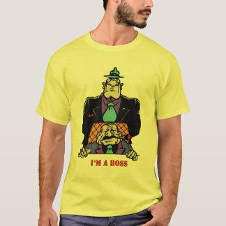 I'm a boss T-Shirt