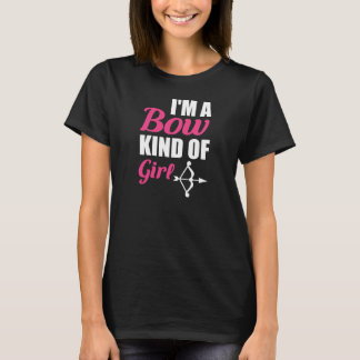 I'm a Bow Kind of Girl Lady Hunter Archery T-Shirt