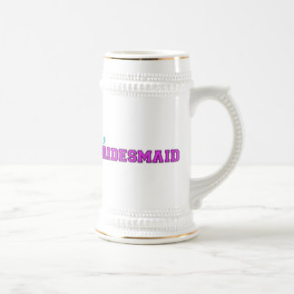 I'm A Bridesmaid Beer Steins