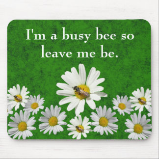 I'm a busy bee so leave me be mouse mat