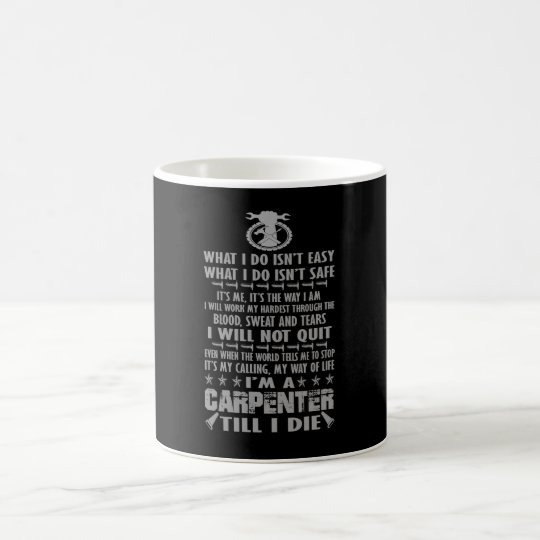 I'm a Carpenter till I die Coffee Mug