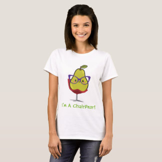 I'm A ChairPear! T-Shirt