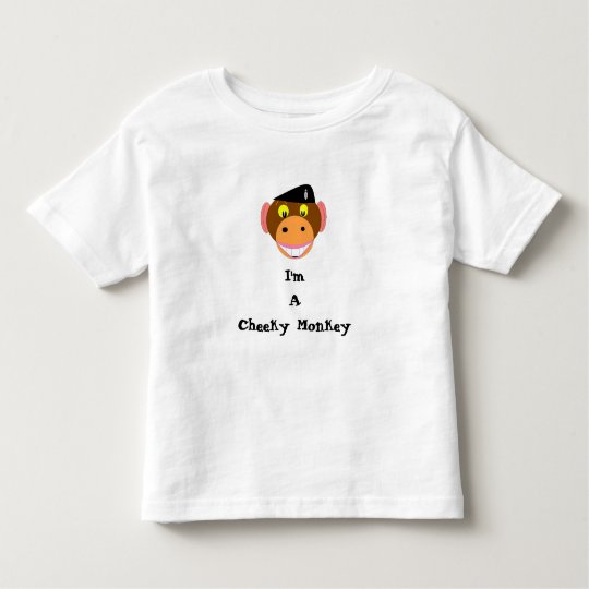 , I'm A Cheeky Monkey Toddler T-Shirt