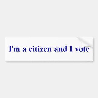 I'm a citizen and I vote Bumper Sticker