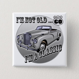 I'm A Classic 60th Birthday Gifts 15 Cm Square Badge