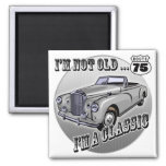 I'm A Classic 75th Birthday Gifts Magnets