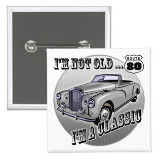 I'm A Classic 80th Birthday Gifts 15 Cm Square Badge