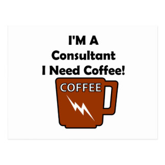 I'M A Consultant, I Need Coffee! Postcard