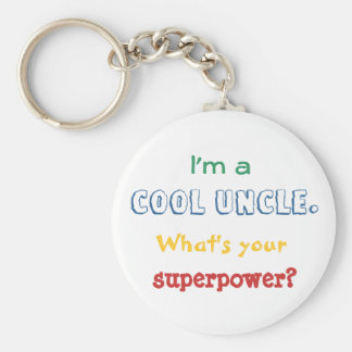 I'm a cool uncle. What's your superpower? Basic Round Button Key Ring