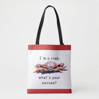 I'm a Crab...What's your excuse? Tote Bag