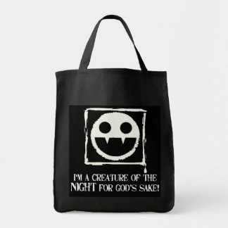 I'm a Creature of the Night for God's Sake!!!! Tote Bag