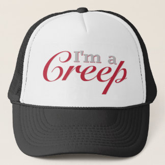I'm a Creep Trucker Hat