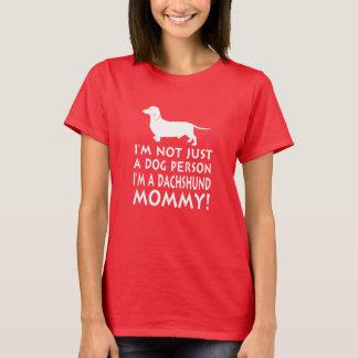 I'm a Dachshund Mommy! T-Shirt