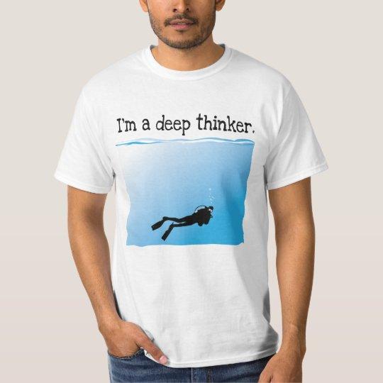 I'm a Deep Thinker SCUBA Diver T-Shirt