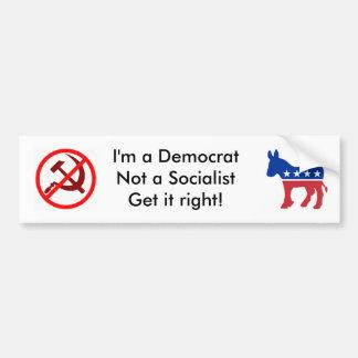 I'm A Democrat, Not A Socialist Bumper Sticker