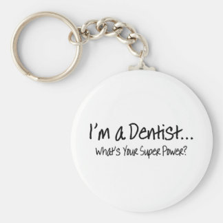 Im A Dentist Whats Your Super Power Basic Round Button Key Ring