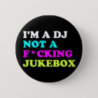 I'm a DJ not a jukebox Pin Button | Ibiza House