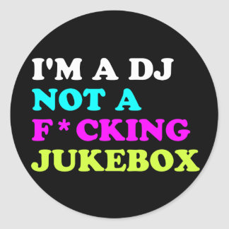 I'm a DJ not a jukebox Round Sticker | Ibiza House