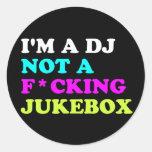 I'm a DJ not a jukebox Stickers