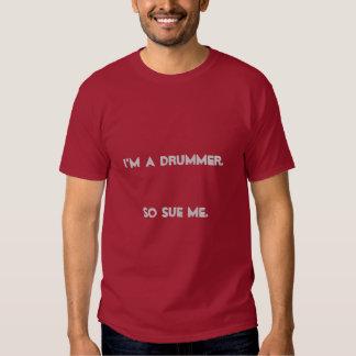 I'm A Drummer - So Sue Me Tshirts
