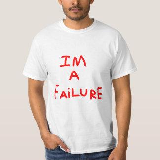 Im A failure shirt
