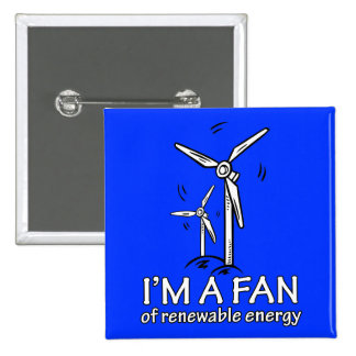 I'm a Fan of Renewable Energy 15 Cm Square Badge