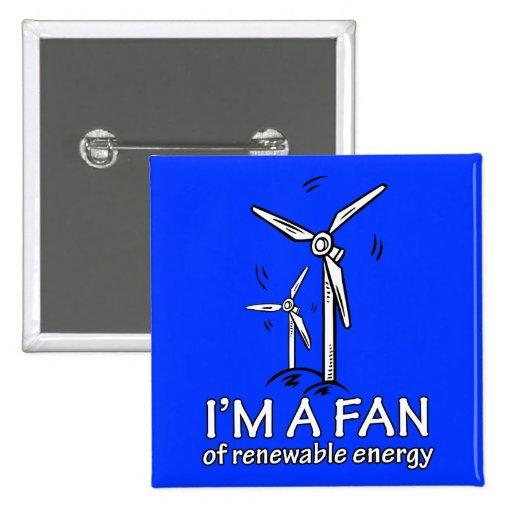 I'm a Fan of Renewable Energy Pinback Button