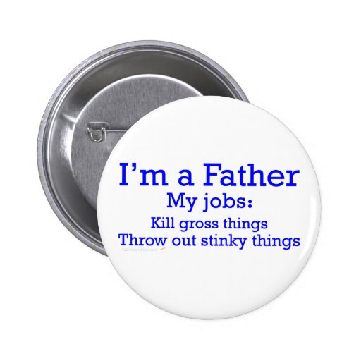 I'm a Father Funny Father's Jobs for Dad Button