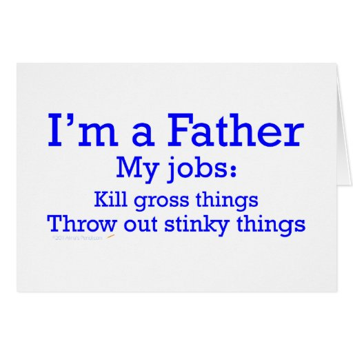 I'm a Father Funny Father's Jobs for Dad Cards