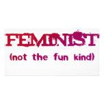 I'm a Feminist... not the fun kind! Photo Card Template