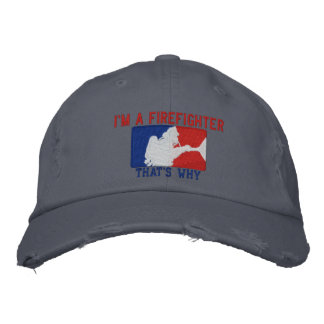 I'm A Firefighter That's Why Custom Embroidery Embroidered Hat